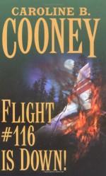 Flight #116 Is Down! - Caroline B. Cooney