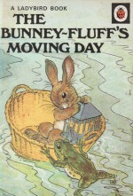 The Bunney-Fluff's Moving Day - A.J. MacGregor, W. Perring