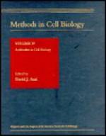 Methods in Cell Biology, Volume 37: Antibodies in Cell Biology - David J. Asai, Leslie Wilson, Paul T. Matsudaira
