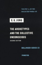 The Archetypes and the Collective Unconscious - C.G. Jung, Herbert Read, Michael Fordham, R.F.C. Hull