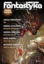 Fantastyka wydanie specjalne 2 (23) 2009 - Łukasz Orbitowski, Andrzej Miszczak, Rafał Babraj, Wojciech Zembaty, Andriej Stolarow