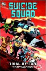 Suicide Squad, Vol. 1: Trial by Fire - John Ostrander, Luke McDonnell, Bob Lewis, Karl Kesel, Dave Hunt
