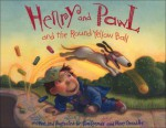 Henry and Pawl and the Round Yellow Ball - Mary GrandPré, Tom Casmer
