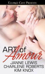 Art of Amour (Anthology) - Janne Lewis, Charlene Roberts, Kim Knox