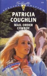 Mail Order Cowboy (Silhouette Special Edition, #919) - Patricia Coughlin