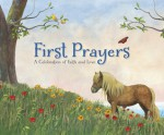 First Prayers: A Celebration of Faith and Love - Troy Howell