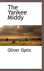 The Yankee Middy - Oliver Optic