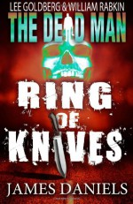 Ring of Knives - James Daniels, Lee Goldberg, William Rabkin