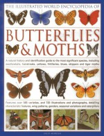 The Illustrated World Encyclopedia of Butterflies and Moths: A Natural History and Identification Guide - Sally Morgan