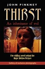 THIRST: An Inheritance of Evil - John Pinkney, Maggie Pinkney