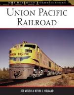 Union Pacific Railroad - Joe Welsh, Kevin J. Holland, Kevin J Holland