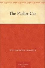 The Parlor Car - William Dean Howells