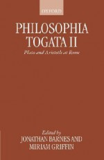 Philosophia Togata II: Plato and Aristotle at Rome - Jonathan Barnes