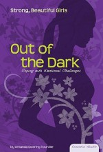 Out of the Dark: Coping with Emotional Challenges - Amanda Doering Tourville