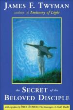The Secret of the Beloved Disciple - James F. Twyman