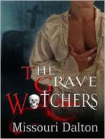 The Grave Watchers - Missouri Dalton