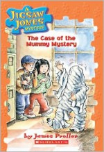 The Case of the Mummy Mystery - James Preller, John Speirs, R.W. Alley