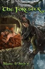 The Forester - Blaine D. Arden