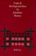 Logic and the Imperial Stoa - Jonathan Barnes
