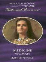 Medicine Woman (Harlequin Historical, #30) - Kathleen Eagle