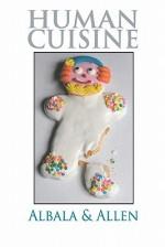 Human Cuisine - Gary Allen, K.A. Laity