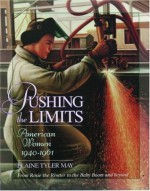 Pushing the Limits: American Women 1940-1961 (Young Oxford History of Women in the United States) - Elaine Tyler May, Nancy F. Cott