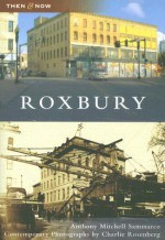 Roxbury (MA) (Then and Now) - Anthony Mitchell Sammarco