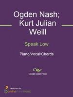 Speak Low - Billie Holiday, Frank Sinatra, Kurt Weill, Ogden Nash, Sarah Louis Vaughan