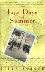 By Steve Kluger Last Days of Summer (1st) - Steve Kluger