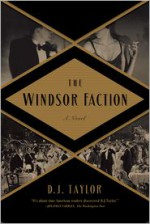 The Windsor Faction: A Novel - D.J. Taylor