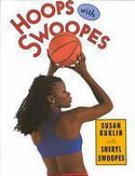Hoops with Swoopes: Picture Book - Susan Kuklin, Sheryl Swoopes