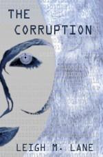 The Corruption - Leigh M. Lane