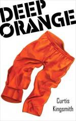 Deep Orange - Curtis Kingsmith