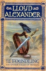 The Foundling and Other Tales of Prydain - Lloyd Alexander