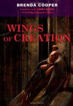 Wings of Creation - Brenda Cooper