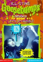 Let's Get Invisible! - Megan Stine, R.L. Stine, Charles Lazer