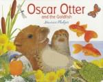 Oscar Otter and the Goldfish - Maurice Pledger