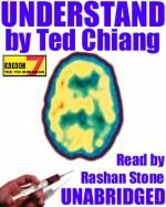 Understand - Ted Chiang, Rashan Stone