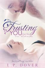 Trusting You - L.P. Dover