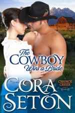 The Cowboy Wins a Bride - Cora Seton