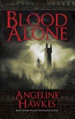 Blood Alone - Angeline Hawkes