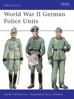 World War II German Police Units - Gordon Williamson