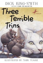 Three Terrible Trins - Dick King-Smith, Mark Teague
