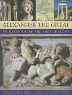 Alexander the Great: An Illustrated Military History - Nigel Rodgers