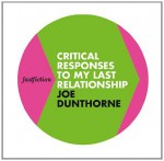 Critical Responses to my Last Relationship (Fast Fiction) - Joe Dunthorne