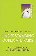 Understanding Duplicate Pairs - Ron Klinger, Andrew Kambites