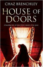 House of Doors - Chaz Brenchley
