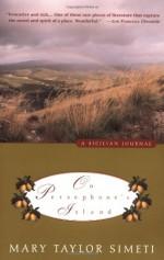 On Persephone's Island: A Sicilian Journal - Mary Taylor Simeti