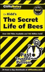 Cliffs Notes On Kidd's The Secret Life Of Bees - Susan VanKirk, CliffsNotes, Sue Monk Kidd