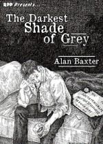 The Darkest Shade of Grey - Alan Baxter
